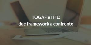 togaf e itil_framework certificazione