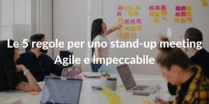Come fare uno Stand-up meeting di successo