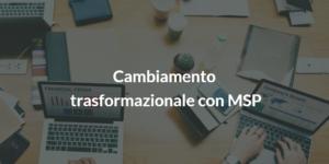 cambiamento trasformazionale con msp