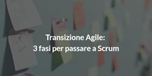 transizione agile_3 fasi per passare a scrum