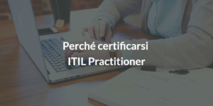 perché certificarsi itil practitioner