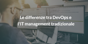 devops team e it management tradizionale