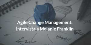 agile change managemente intervista