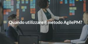 quando utilizzare il metodo agilepm agile project management