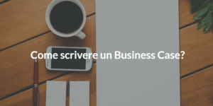 come scrivere un business case prince2 2017