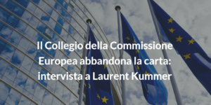 Commissione Europea abbandona la carta_intervista a Laurent Kummer