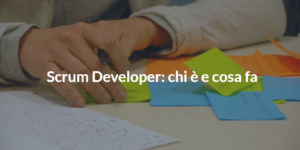 scrum developer chi è e cosa fa