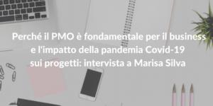 impatto covid 19 sui progetti ed importanza pmo_marisa silva