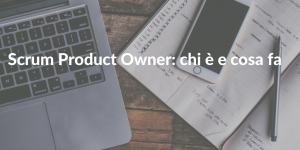 scrum product owner chi è e cosa fa