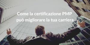 Come la certificazione PMP può migliorare la tua carriera