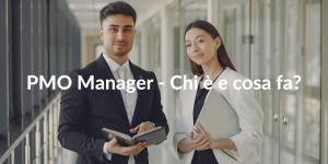 PMO Manager - Chi è e cosa fa