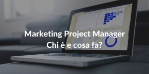 Marketing Project Manager cosa fa