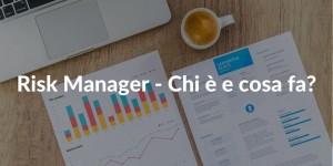 Risk Manager chi è e cosa fa