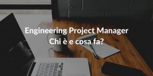 Engineering Project Manager cosa fa