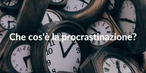 procrastinazione cos'è