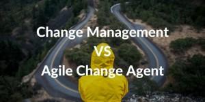 Change Management VS Agile Change Agent